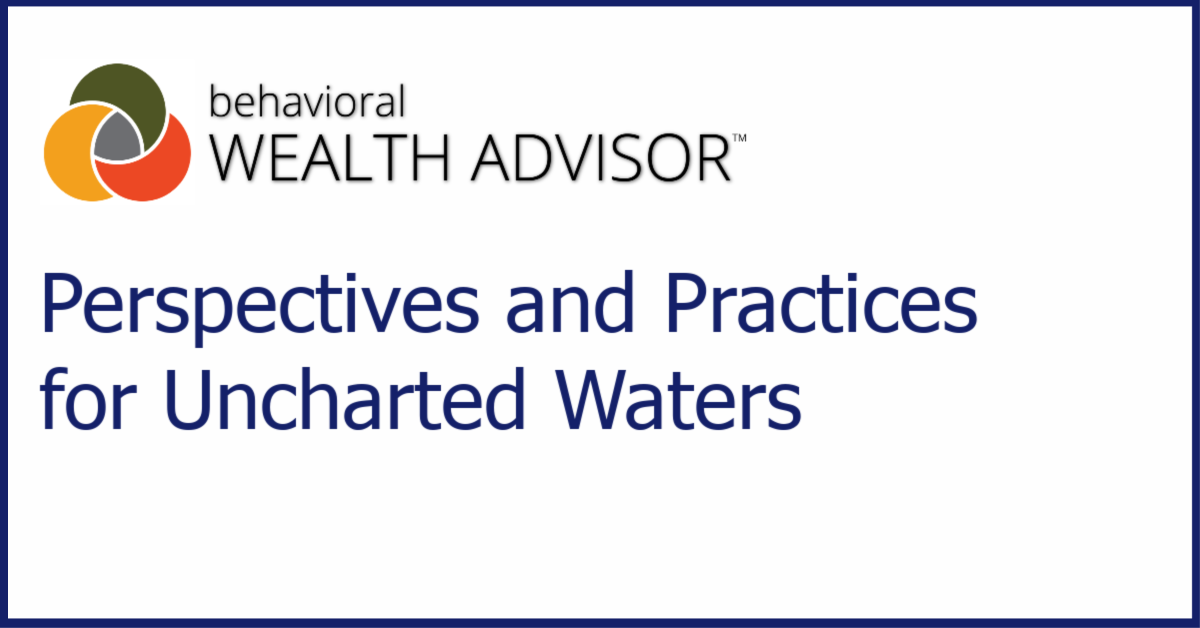 Behavioral Advisor Perspectives and Practices for Uncharted Waters