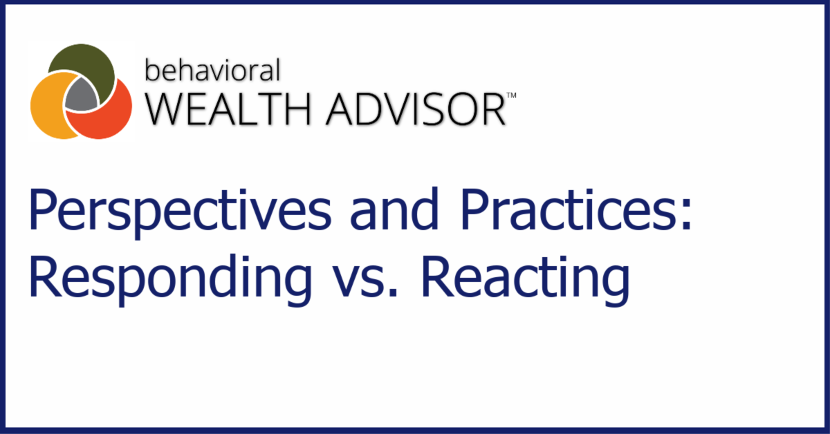 Behavioral Advisor Perspectives and Practices: Responding vs. Reacting